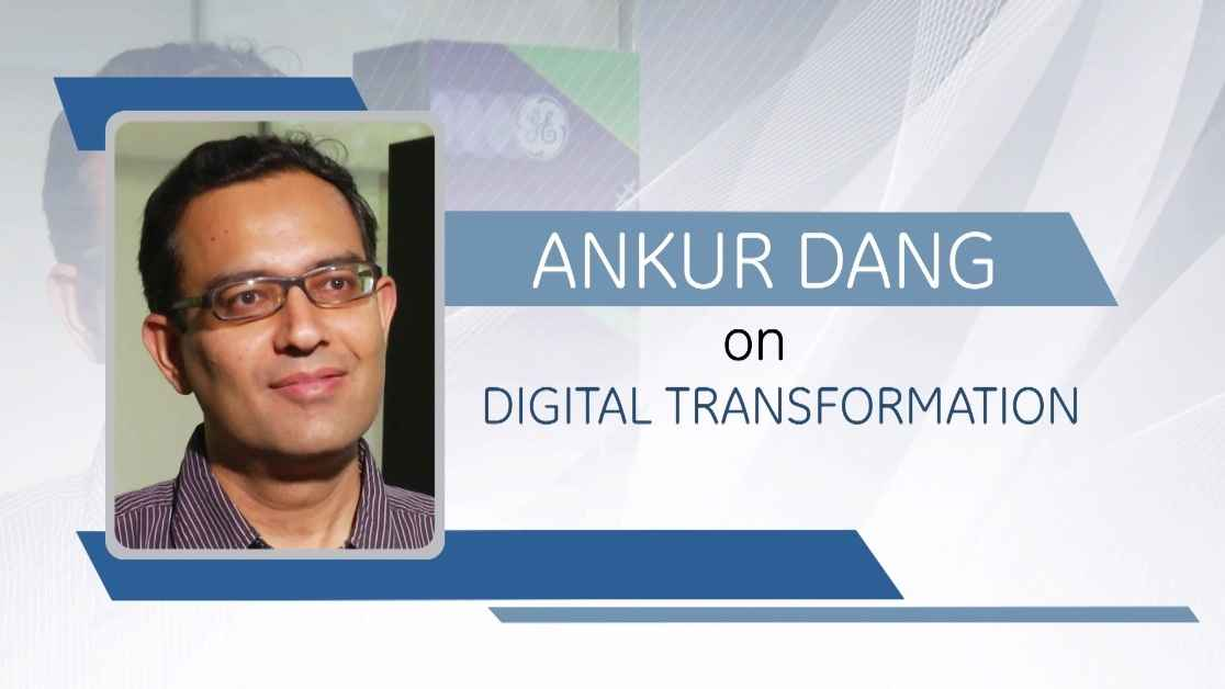 Ankur Dang On Digital Transformation