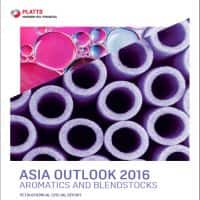 Asia outlook 2016 Aromatics and Blendstocks
