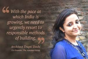 'Construction processes should be in sync with nature, where there is no waste'