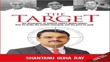 BOOK EXCERPT: The Target - The decimation of Jignesh Shah's global empire
